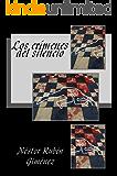 Los crímenes del silencio: Las aterradoras verdades que se esconden atrás de un misterioso asesinato (Spanish Edition)