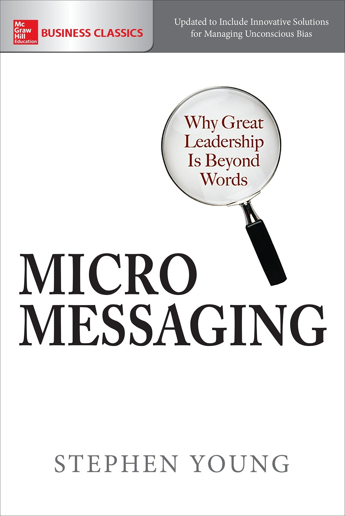 Micromessaging: Why Great Leadership is Beyond Words by McGraw-Hill Education
