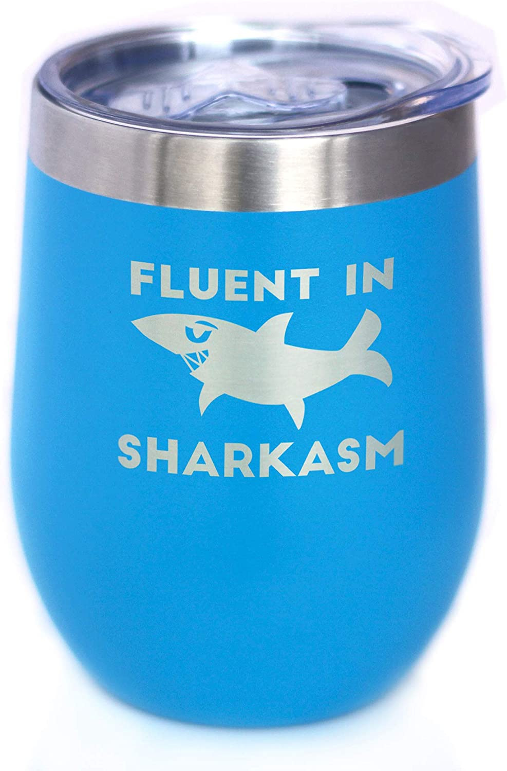 Fluent in Sharkasm - Funny Shark Wine Tumbler Glass with Sliding Lid - Stainless Steel Insulated Mug - Cute Shark Decor Gifts - Sky Blue