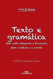 Texto e Gramática (Como Eu Ensino)