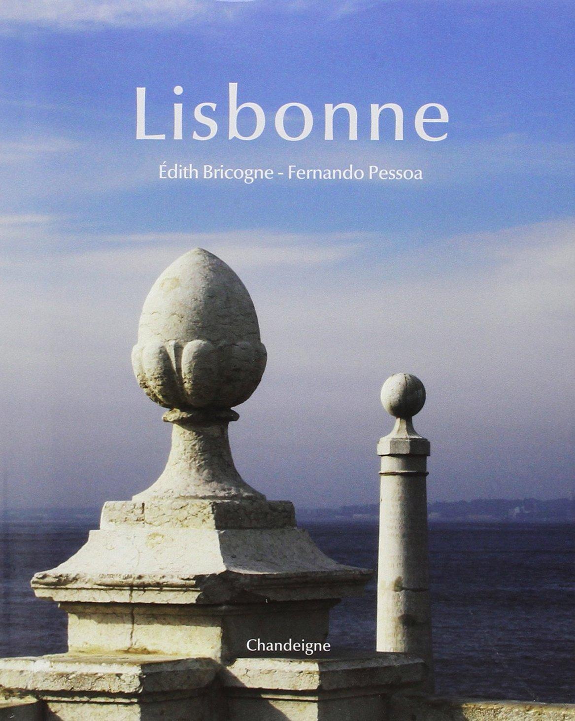 Lisbonne Relié – 1 janvier 2011 Edith Bricogne Fernando Pessoa Chandeigne 2915540772