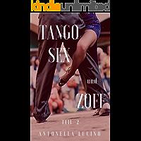 TANGO, SEX und ZOFF: Teil 2 (Sex ist mein Leben)