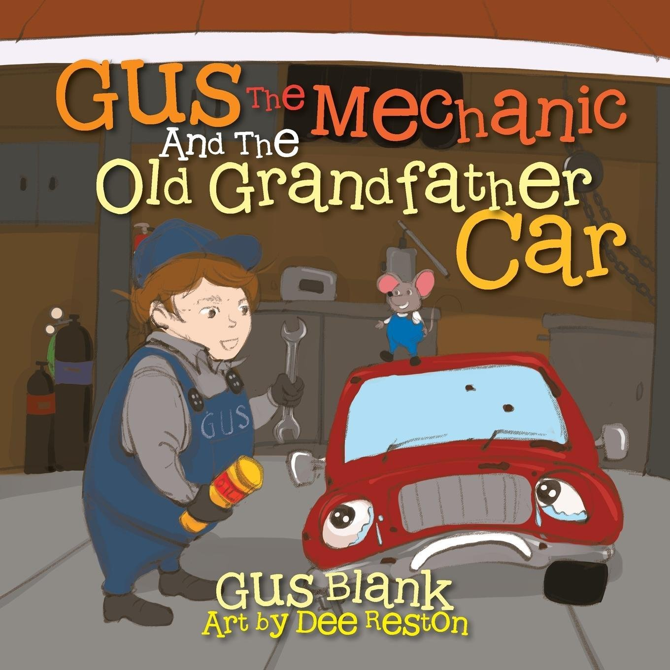 Gus the Mechanic And The Old Grandfather Car ebook