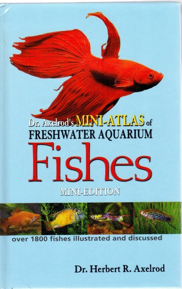 Dr Axelrod' Mini-Atlas of Freshwater Aquarium Fishes