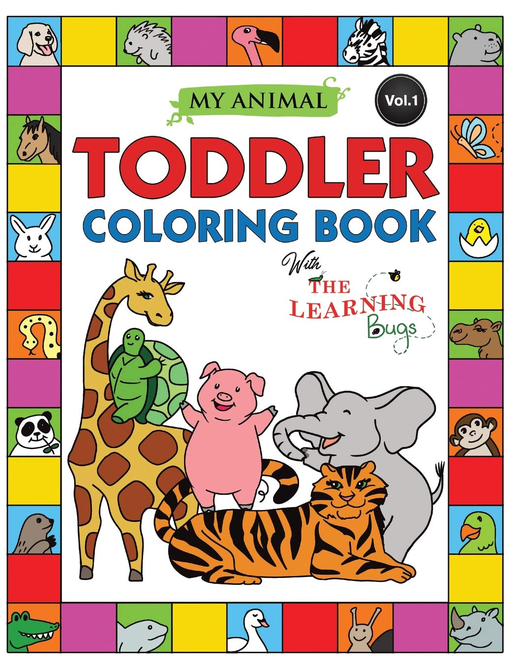 My Animal Toddler Coloring Book with The Learning Bugs (Vol ...