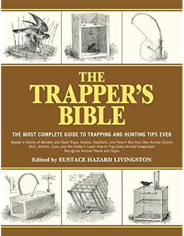 The Trapper s Bible  The Most Complete Guide on Trapping and Hunting Tips  Ever dd0397a9fc460