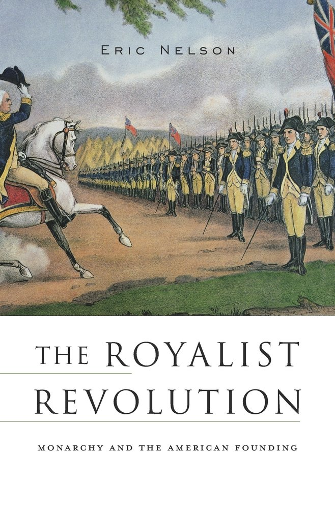 The Royalist Revolution: Monarchy and the American Founding ePub fb2 ebook