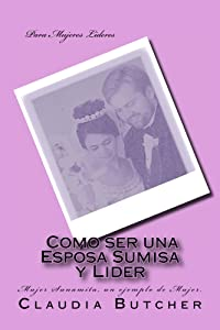 Como ser una Esposa Sumisa y Lider (Spanish Edition)