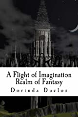 A Flight of Imagination: Realm of Fantasy (Book 1) Kindle Edition