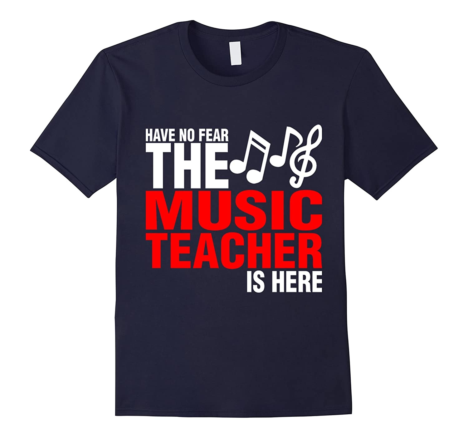 Have No Fear The Music Teacher Is Here T shirt-BN