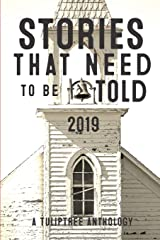 Stories That Need to Be Told 2019 Paperback