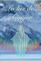 La Luz de Ásynjur (Saga Aesir-Vanir) (Spanish Edition) Kindle Edition