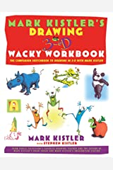 Mark Kistler's Drawing in 3-D Wack Workbook: The Companion Sketchbook to Drawing in 3-D with Mark Kistler Paperback