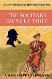 The Solitary Bicycle Thief: A New Sherlock Holmes Mystery