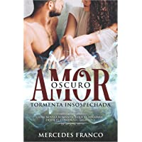 Oscuro Amor. Tormenta Insospechada Saga Nº1: Una novela