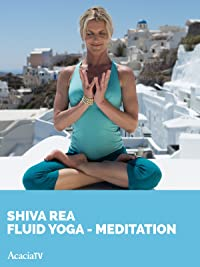 Shiva Rea Fluid Yoga Meditation