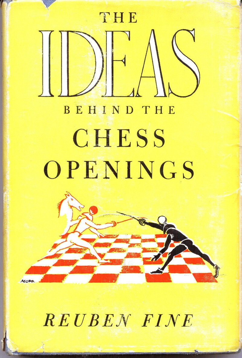 The ideas behind the chess openings, Fine, Reuben