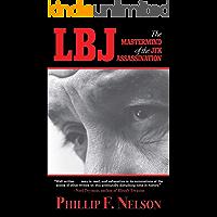 LBJ: The Mastermind of the JFK Assassination (English Edition)
