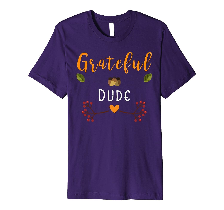 Grateful Dude Happy Thanksgiving Day Novelty T-Shirt-ANZ