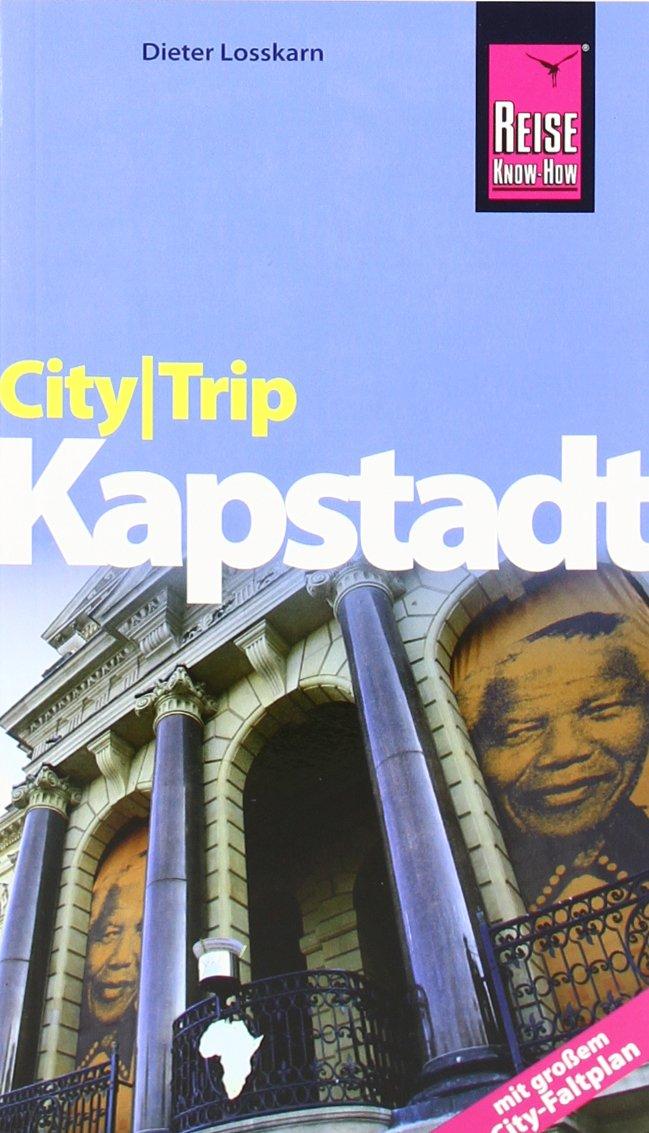 Reise Know-How CityTrip Kapstadt: Reiseführer mit Faltplan