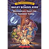 Werewolves Don't Go to Summer Camp (Bailey School Kids #2)
