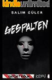 Gespalten - Tatort Köln: Krimi (German Edition)