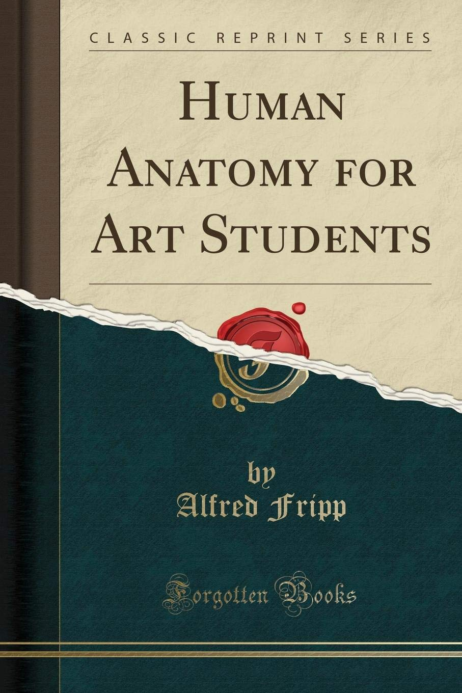 Human Anatomy For Art Students Classic Reprint Alfred Fripp