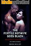 The Fertile Hotwife Goes Black: An Interracial Cuckold Romance: Will she ever go back? (Raven Merlot's Interracial Cuckold Erotic Romance Book 5)