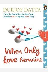 When Only Love Remains: Part 1: (Penguin Petit) Kindle Edition