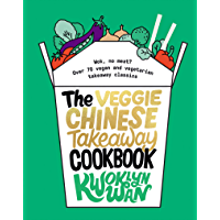 Veggie Chinese Takeaway Cookbook (English Edition)