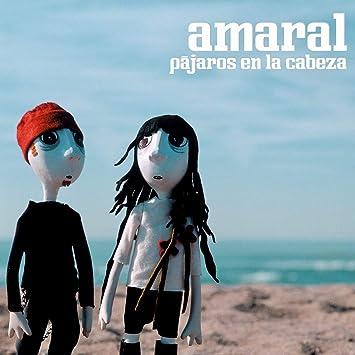 Amaral, Juan Aguirre Eva Amara - Pajaros En La Cabeza by ...