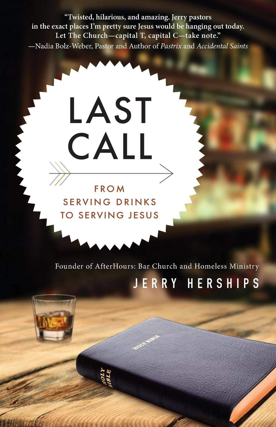 Last Call From Serving Drinks To Serving Jesus Herships Jerry