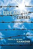 The Breaking of Curses (Spiritual Warfare, Vol. 5)