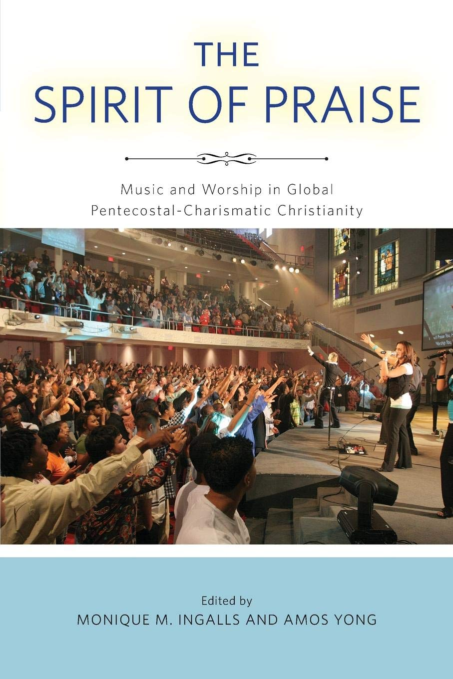 Read Online The Spirit of Praise: Music and Worship in Global Pentecostal-Charismatic Christianity pdf