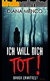 Ich will Dich tot!: Brock ermittelt (German Edition)