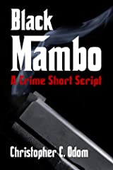 Black Mambo: A Crime Short Script Kindle Edition