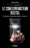 Le consommateur digital: Les nouvelles approches pour le séduire