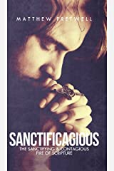 Sanctificagious: The Sanctifying & Contagious Fire of Scripture Hardcover