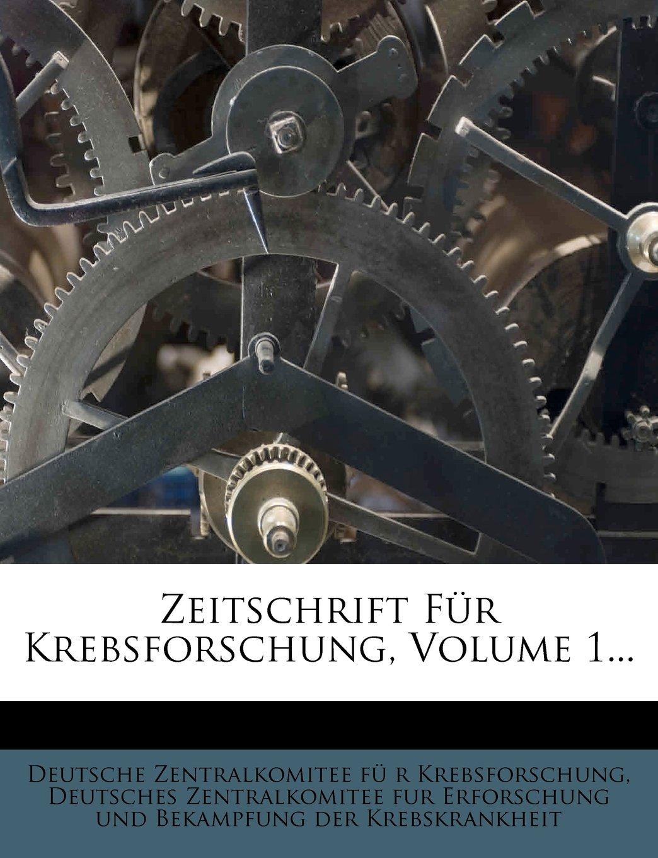 Download Zeitschrift für Krebsforschung, erster Band (German Edition) PDF