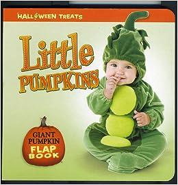 Little Pumpkins : Giant Pumpkin Flap Book (HALLOWEEN