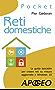 Reti domestiche: La guida tascabile per creare reti su misura aggiornata a Windows 10