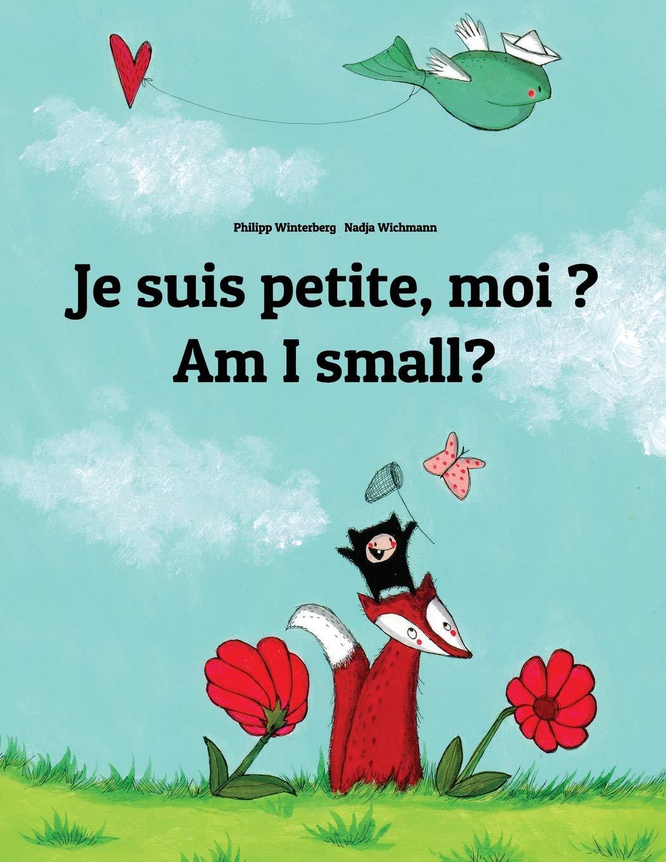 Amazon.com: Je suis petite, moi ? Am I small?: Un livre d ...