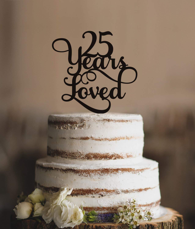 Pleasing 25 Years Loved Classy 25Th Birthday Cake Topper 25 Anniversary Funny Birthday Cards Online Chimdamsfinfo