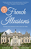 My Story as an American Au Pair in the Loire Valley (French Illusions Book 1) (English Edition)
