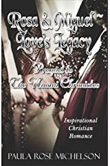 Rosa & Miguel - Love's Legacy: Prequel to The Naomi Chronicles Paperback