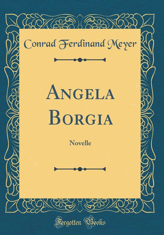 Angela Borgia: Novelle (Classic Reprint)