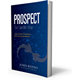 Prospect the Sandler Way: A 30-Day Program for Mastering Stress-Free Lead Development