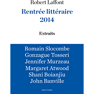 Extraits Rentrée littéraire Robert Laffont 2014 (French Edition)