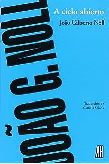 A Cielo Abierto (Spanish Edition)