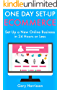 One Day Set-Up E-Commerce: Set Up a New Online Business in 24 Hours or Less (English Edition)